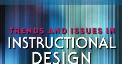Rex And Instructional Design Review Of Reiser And Dempsey S Trends And Issues In Instructional Design And Technology 3rd Edition