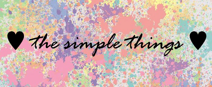 ♥ THE SIMPLE THINGS ♥
