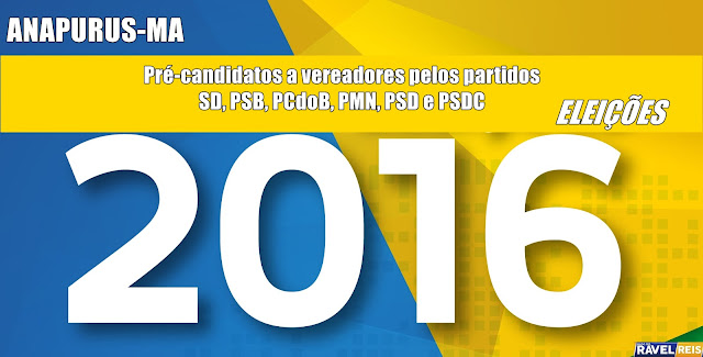 Conheça os nomes dos pré-candidatos a vereadores pelo grupo do atual governo de Anapurus