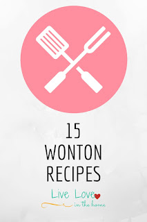 A collection of 15 Wonton Recipes by Live Love in the Home