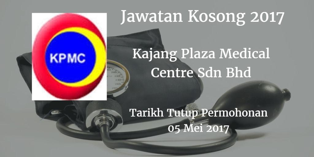 Jawatan Kosong Kajang Plaza Medical Centre Sdn Bhd 05 Mei 2017