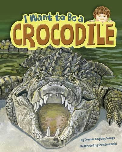 I Want to Be a Crocodile