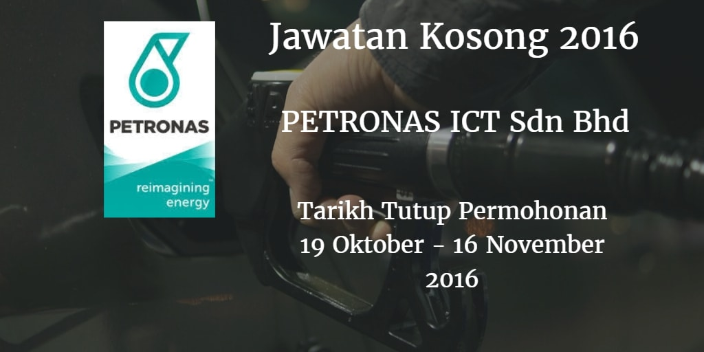 Jawatan Kosong PETRONAS ICT Sdn Bhd 19 Oktober - 16 November 2016