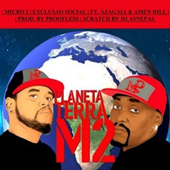 Micro 2 Feat. Azagaia & Amen Hill