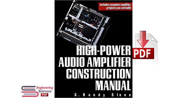 High-Power Audio Amplifier Construction Manual: 50 to 500 Watts for the Audio Perfectionist by G. Randy Slone