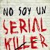 NO SOY UN SERIAL KILLER POR DAN WELLS