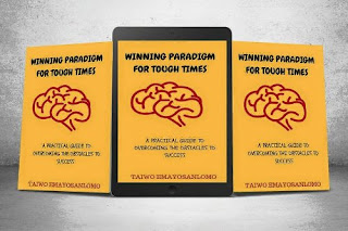 Winning paradigm for tough times by TAIWO Emayosanlomo