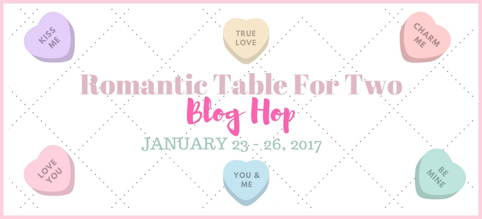 Romantic Table For Two Blog Hop