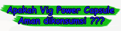 Efek samping negatif vig power capsule