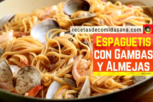 Receta de espaguetis marineros con almejas y gambas, comida sana para aprender a cocinar en casa