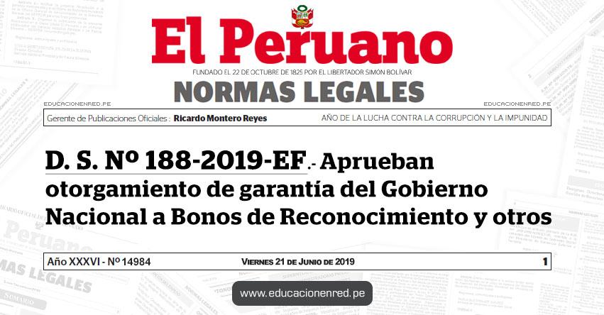 D. S. Nº 188-2019-EF - Aprueban otorgamiento de garantía del Gobierno Nacional a Bonos de Reconocimiento y otros