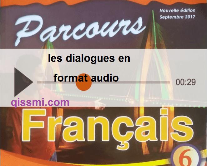 النصوص الصوتية للتعبير الشفوي للمستوى السادس ابتدائي  parcours en français