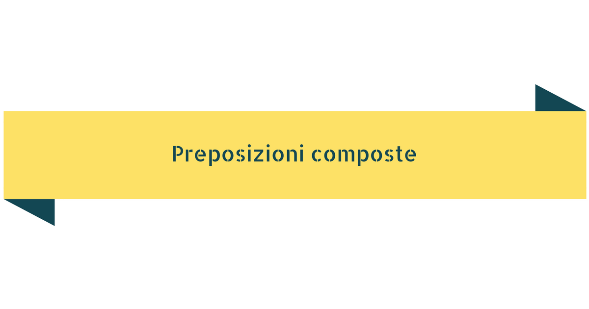 Preposizioni composte