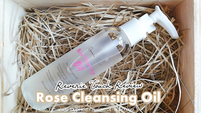 In Love with Rose Cleansing Oil by Reverie Touch Hq