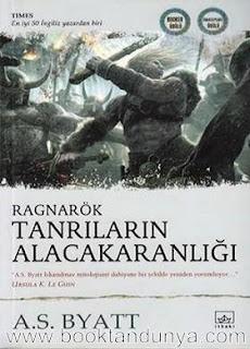 A. S. Byatt - Ragnarök / Tanrıların Alacakaranlığı