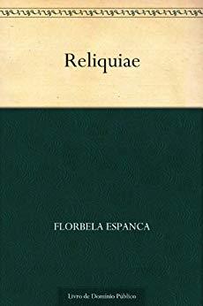 Reliquiae - Florbela Espanca