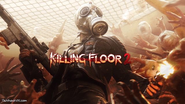 Tải Game Killing Floor 2 (Killing Floor 2 Free Download)