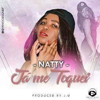 Natty - Já Me Toquei (Prod. J.U In The Track)