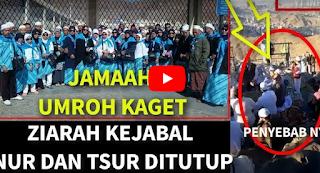 [Video] Heboh Jamaah Umroh Syiah Membuat Pemerintah Arab Saudi Tutup Ziarah Ke Jabal Nur Dan Tsur