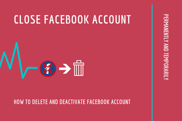 How Do You Close A Facebook Account<br/>