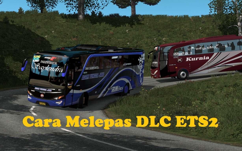 Cara Melepas DLC Game Euro Truck Simulator 2 - Ilusi id