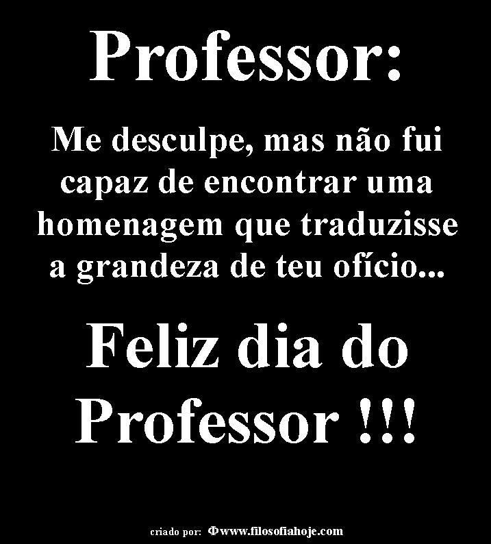Filosofia Hoje: Feliz Dia Do Professor