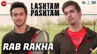 Rab Rakha Lyrics| Lashtam Pashtam | Sukhvinder Singh