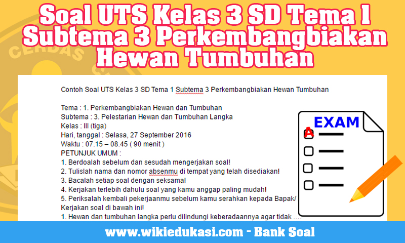 Contoh Soal UTS Kelas 3 SD Tema 1 Subtema 3 Perkembangbiakan Hewan Tumbuhan