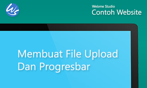 Contoh Website Membuat File Upload dan Progressbar