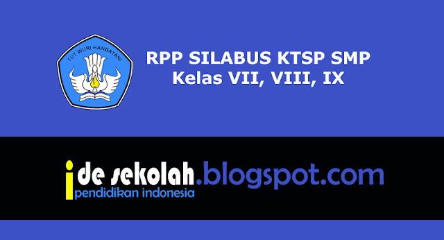 RPP SILABUS KTSP SMP Kelas VII, VIII, IX