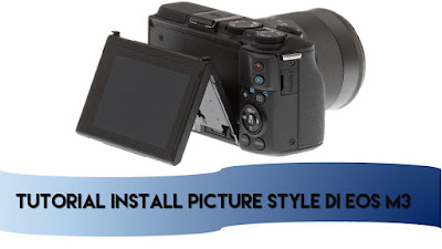 cara install picture style di eos m3
