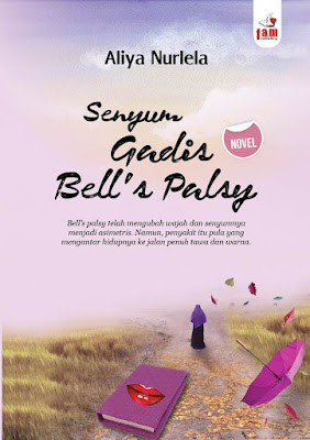 "Resensi Novel ""Senyum Gadis Bell's palsy"": Pejuang Bell's palsy Bertahanlah!"
