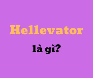 hellevator là gì