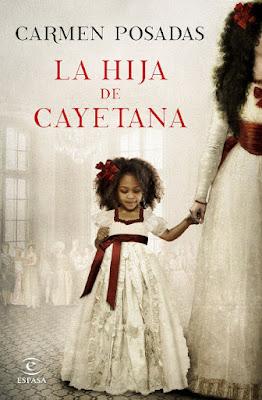 LIBRO - La hija de Cayetana : Carmen Posadas (Espasa - 25 octubre 2016) NOVELA HISTORICA Edición papel & digital ebook kindle Comprar en Amazon España