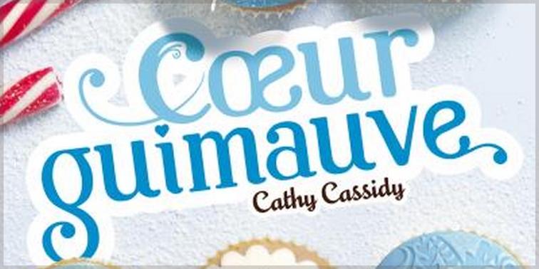 Coeur Guimauve, Tome 2, Les Filles au Chocolat, Cathy Cassidy