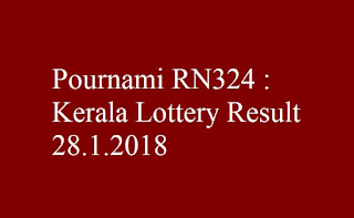 Pournami RN324  Kerala Lottery Result 28.1.2018