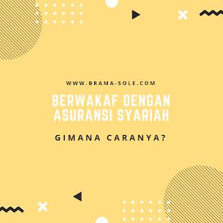 Berwakaf Dengan Asuransi Syariah Gimana Caranya?