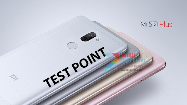 Sedang Mencari Tutorial Test Point untuk Xiaomi Mi5s Plus Agar Terbebas Hardbrick? Ini Panduan Lengkapnya