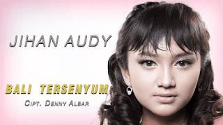 Lirik Lagu Bali Tersenyum - Jihan Audy