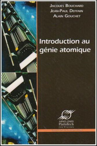 Livre : Introduction au génie atomique - Jacques Bouchard PDF