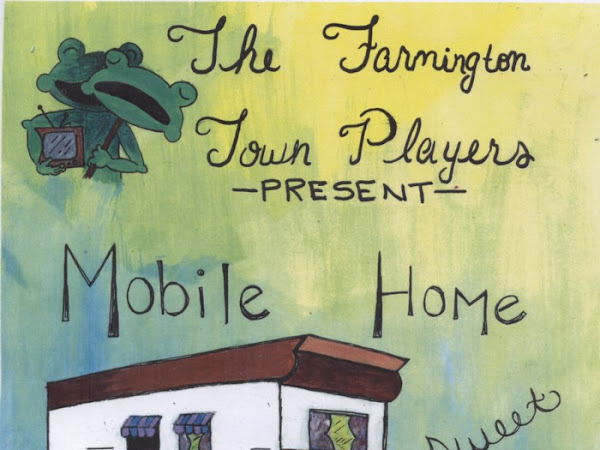 Farmington Town Players- Mobile Home Sweet Home-June 17 & 18th