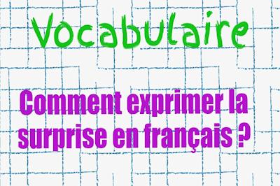 Mots et phrases pour exprimer la surprise et l'étonnement en français