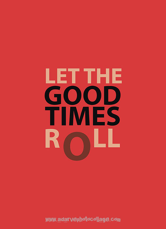 motivational quote poster let the good time roll black over red