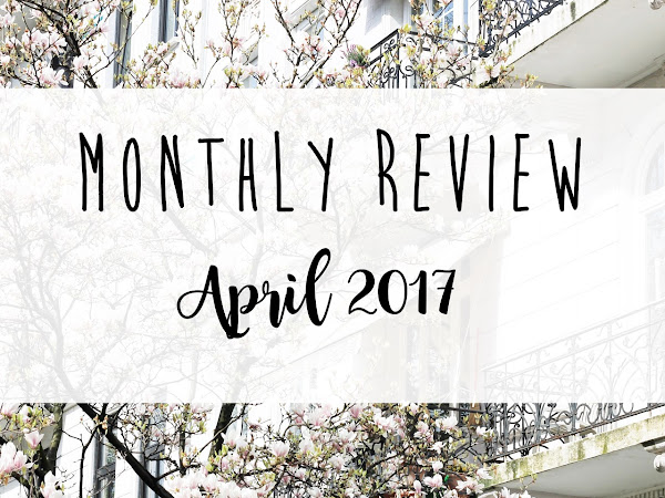 MONTHLY REVIEW #4: April 2017