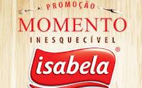 Promoção Momento Inesquecível Isabela promoisabela.com.br