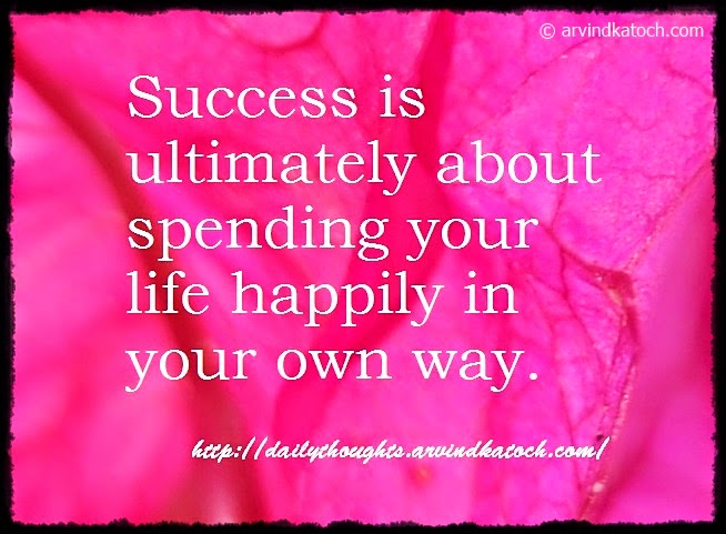 Success, ultimately, happily, Daily Thought, Quote