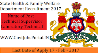 State Health & Family Welfare Department Recruitment 2017 – Laboratory Technician, Technical Supervisor