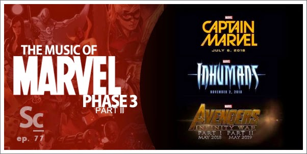 SoundCast Episode 77 - The Music of Marvel Phase 3 - Part 2