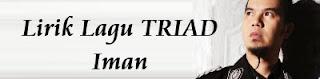 Lirik Lagu TRIAD - Iman