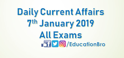 Daily Current Affairs 07th July 2018 For All Government Examinations